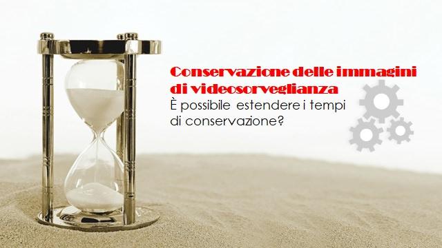 Conservazione immagini di videosorveglianza