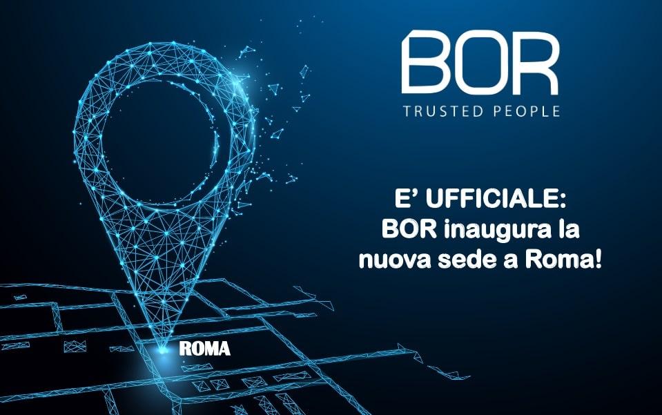 E' UFFICIALE: BOR inaugura una nuova sede a Roma!